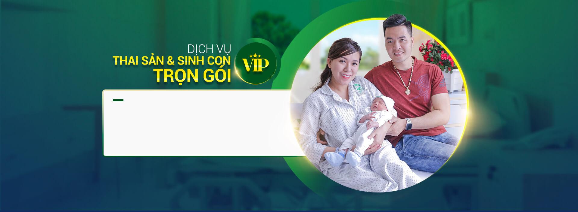 Dịch vụ thai sản và sinh con trọn gói VIP