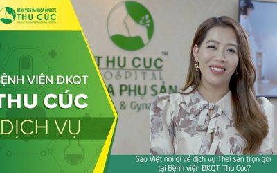 Sao Việt nói gì về dịch vụ Thai sản trọn gói tại Bệnh viện ĐKQT Thu Cúc?