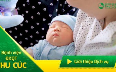 Giới thiệu dịch vụ Sau sinh tại BV ĐKQT THu Cúc